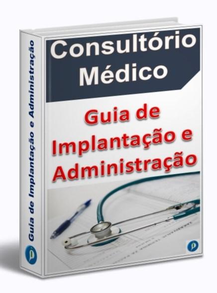 GUIA DE IMPLANTAÇÃO DE CONSULTÓRIOS MÉDICOS 1