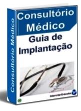 Consultório Médico – Como Implantar